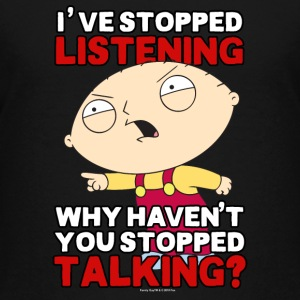 Family Guy's Stewie Has Stopped Listening - Kids' Premium T-Shirt