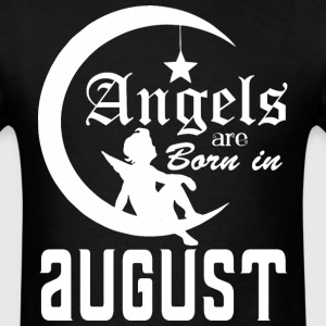 Angels are Born in August - Men's T-Shirt