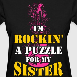 I'm Rockin  A Puzzle for My Sister - Women's T-Shirt