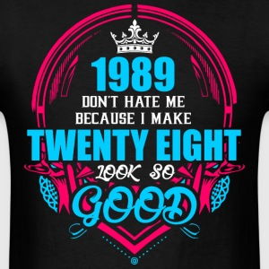1989 Don't hate me Because I make Twenty Eight Loo - Men's T-Shirt