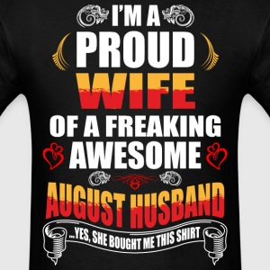 I'm A Proud Wife of a Freaking Awesome August Husb - Men's T-Shirt