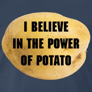 I BELIEVE IN THE POWER OF POTATO - Men's Premium T-Shirt