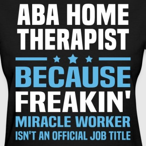 ABA Home Therapist - Women's T-Shirt
