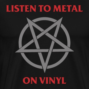 Listen to Metal on Vinyl - Men's Premium T-Shirt