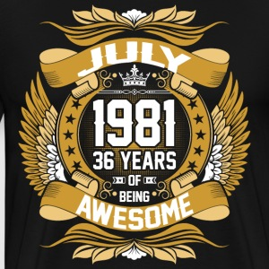July 1981 36 Years Of Being Awesome T-Shirts - Men's Premium T-Shirt