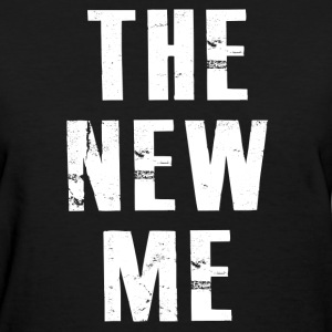 THE NEW ME T-Shirts - Women's T-Shirt