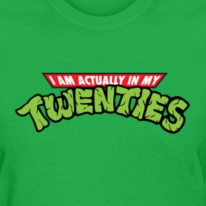 I'm Actually In My Twenties - Women's T-Shirt