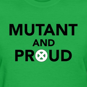 Mutant & Proud - Women's T-Shirt