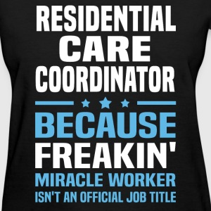 Residential Care Coordinator - Women's T-Shirt
