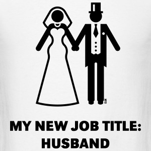 My New Job Title: Husband (Groom / Wedding) T-Shirts - Men's T-Shirt