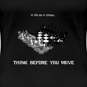 Think Before You Move - Women's Premium T-Shirt