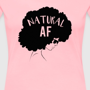 Natural AF Shirt Natural Hair Afro Locks Twists - Women's Premium T-Shirt