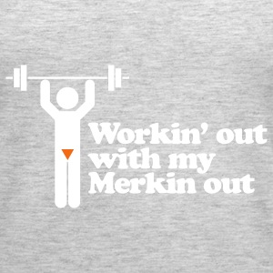 Workin' out with my Merkin out - Women's Premium Tank Top