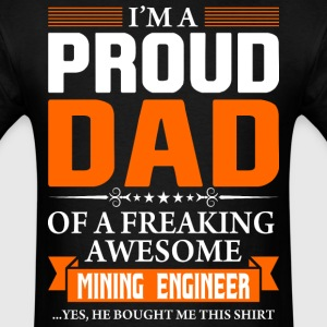 I'm Proud Dad of a Freaking Awesome Minning Engine - Men's T-Shirt