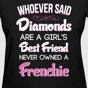 A Girl's Best Friend Frenchie French Bulldog  - Women's T-Shirt