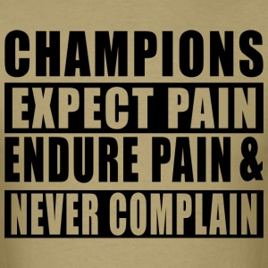 Champions Never Complain - Men's T-Shirt