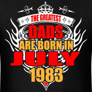 The Greatest Dads are born in July 1983 - Men's T-Shirt
