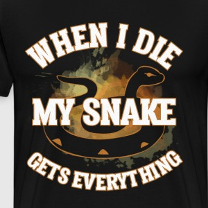 When I Die My Snake gets Everything Reptile Shirt T-Shirts - Men's Premium T-Shirt