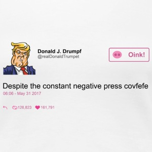 covfefe oink T-Shirts - Women's Premium T-Shirt