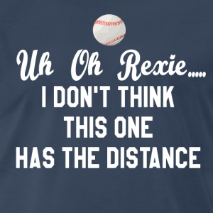 Major League Quote - Uh Oh Rexie... T-Shirts - Men's Premium T-Shirt