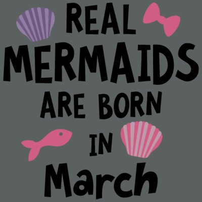 Mermaids are born in March Ssf02 T-Shirts