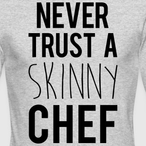 A Skinny Chef Funny Quote Long Sleeve Shirts - Men's Long Sleeve T-Shirt by Next Level