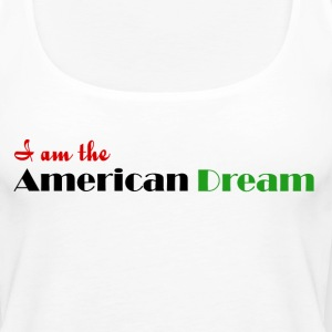 I Am The American Dream Women's Tank - Women's Premium Tank Top