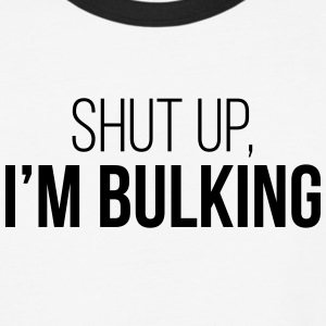 Shut Up, I'm Bulking - Baseball T-Shirt