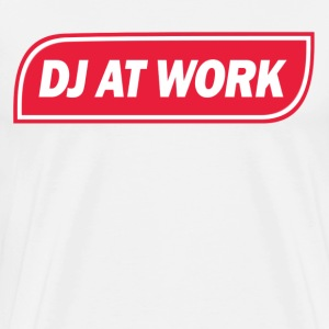 DJ At Work T-Shirt - Men's Premium T-Shirt