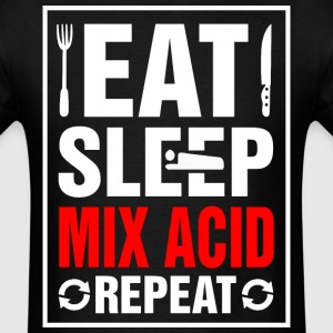 Eat Sleep Mix Acid Repeat - Men's T-Shirt