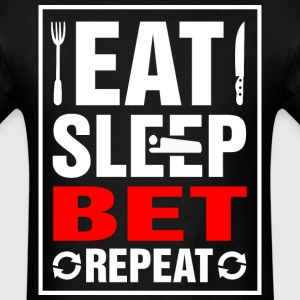 Eat Sleep Bet Repeat - Men's T-Shirt