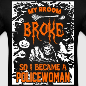 My Broom Broke So I Became A Policewoman - Men's T-Shirt
