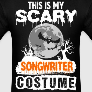 This is my Scary Song Writer Costume - Men's T-Shirt