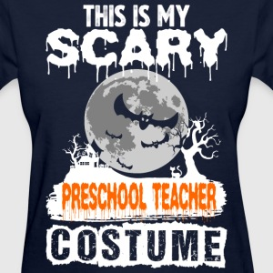 This is my Scary Preschool Teacher Costume - Women's T-Shirt