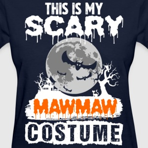 This is my Scary Mawmaw Costume - Women's T-Shirt