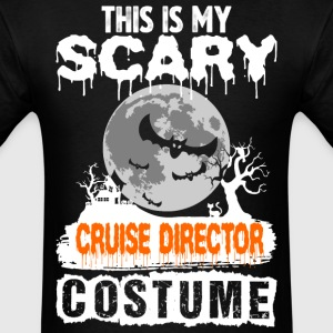 This is my Scary Cruise Director Costume - Men's T-Shirt