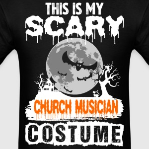 This is my Scary Church Musician Costume - Men's T-Shirt