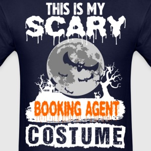 This is my Scary Booking Agent Costume - Men's T-Shirt