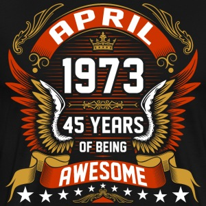 April 1973 45 Years Of Being Awesome T-Shirts - Men's Premium T-Shirt