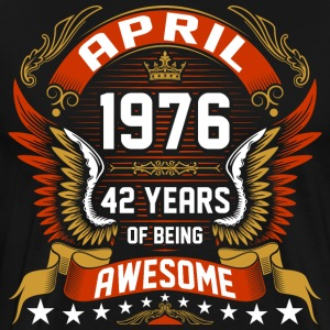April 1976 42 Years Of Being Awesome T-Shirts - Men's Premium T-Shirt