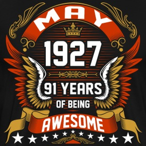 May 1927 91 Years Of Being Awesome T-Shirts - Men's Premium T-Shirt