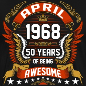 April 1968 50 Years Of Being Awesome T-Shirts - Men's Premium T-Shirt