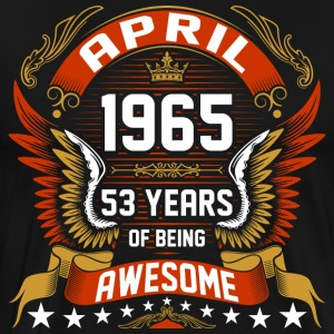 April 1965 53 Years Of Being Awesome T-Shirts - Men's Premium T-Shirt