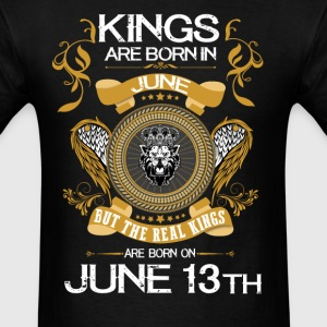 Kings Are Born In June 13th T-Shirts - Men's T-Shirt