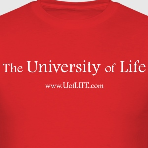 Got Life? The University of Life. - Men's T-Shirt
