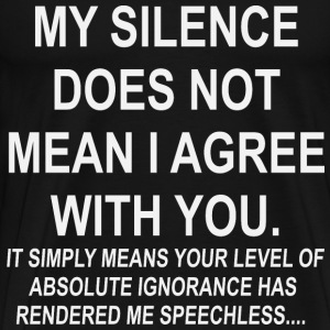 My Silence Does Not Mean I Agree With You It's J - Men's Premium T-Shirt