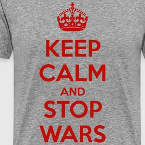 Keep Calm and Stop Wars T-Shirts - Men's Premium T-Shirt