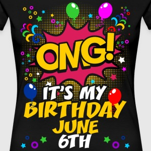 Its My Birthday June Sixth T-Shirts - Women's Premium T-Shirt