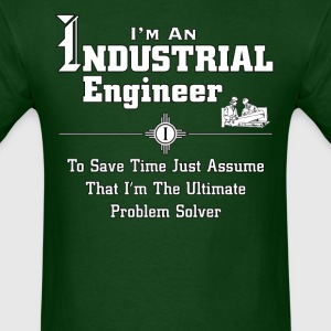 I'm An Industrial Engineer - Men's T-Shirt
