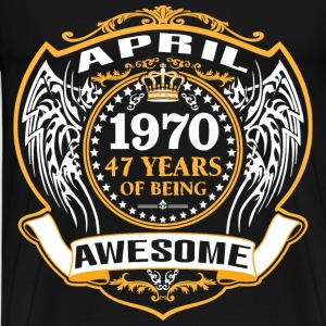 1970 47 Years Of Being Awesome April T-Shirts - Men's Premium T-Shirt